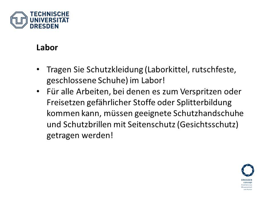 Labor Tragen Sie Schutzkleidung (Laborkittel, rutschfeste, geschlossene Schuhe) im Labor!