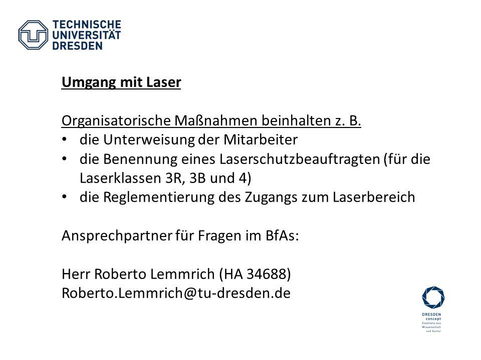 Umgang mit Laser Organisatorische Maßnahmen beinhalten z. B. die Unterweisung der Mitarbeiter.
