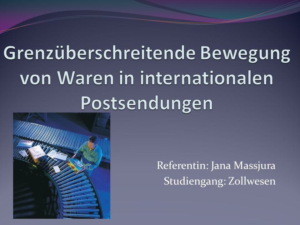 Referentin: Jana Massjura Studiengang: Zollwesen
