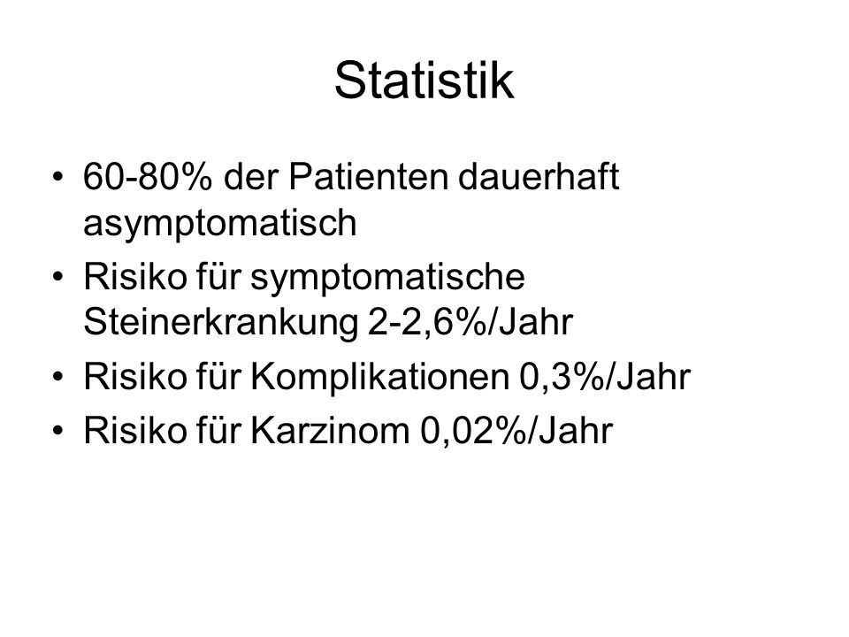 Statistik 60-80% der Patienten dauerhaft asymptomatisch