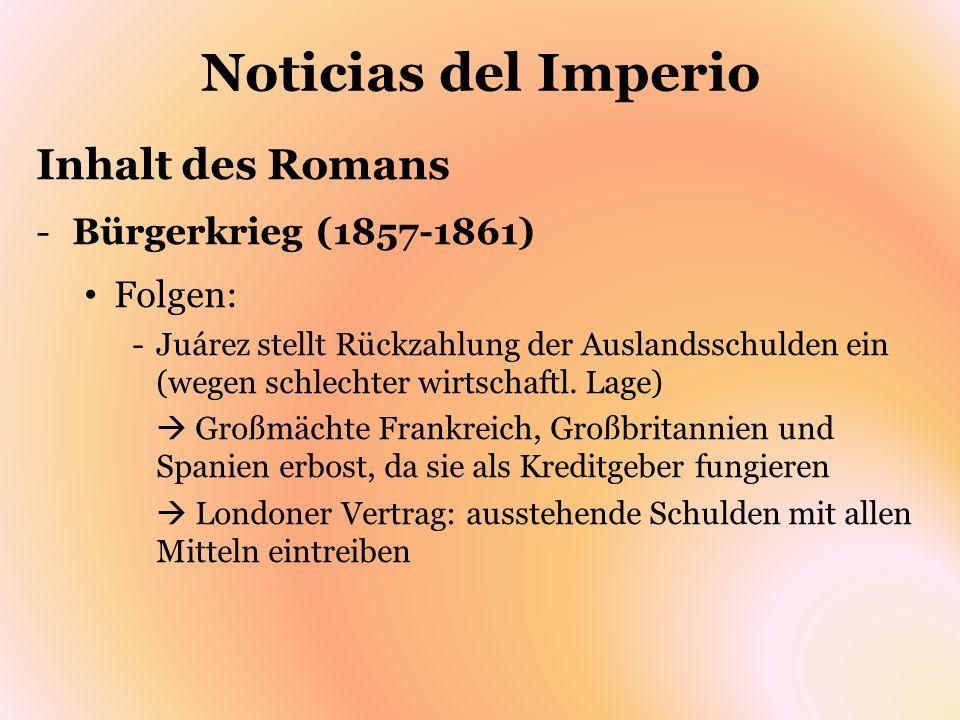 Noticias del Imperio Inhalt des Romans Bürgerkrieg (1857-1861) Folgen: