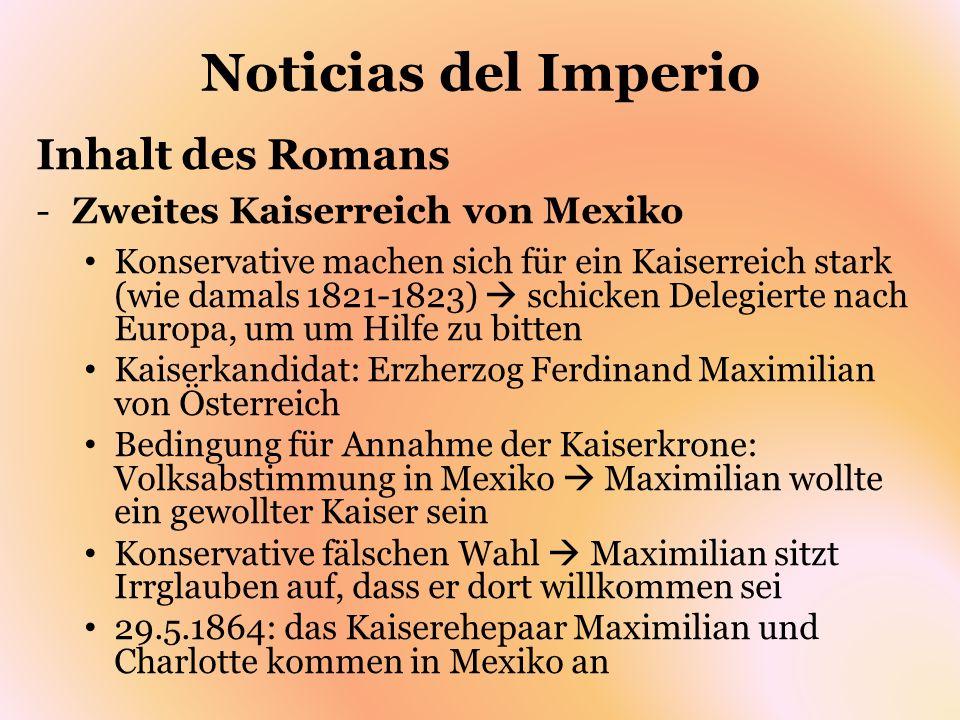 Noticias del Imperio Inhalt des Romans Zweites Kaiserreich von Mexiko
