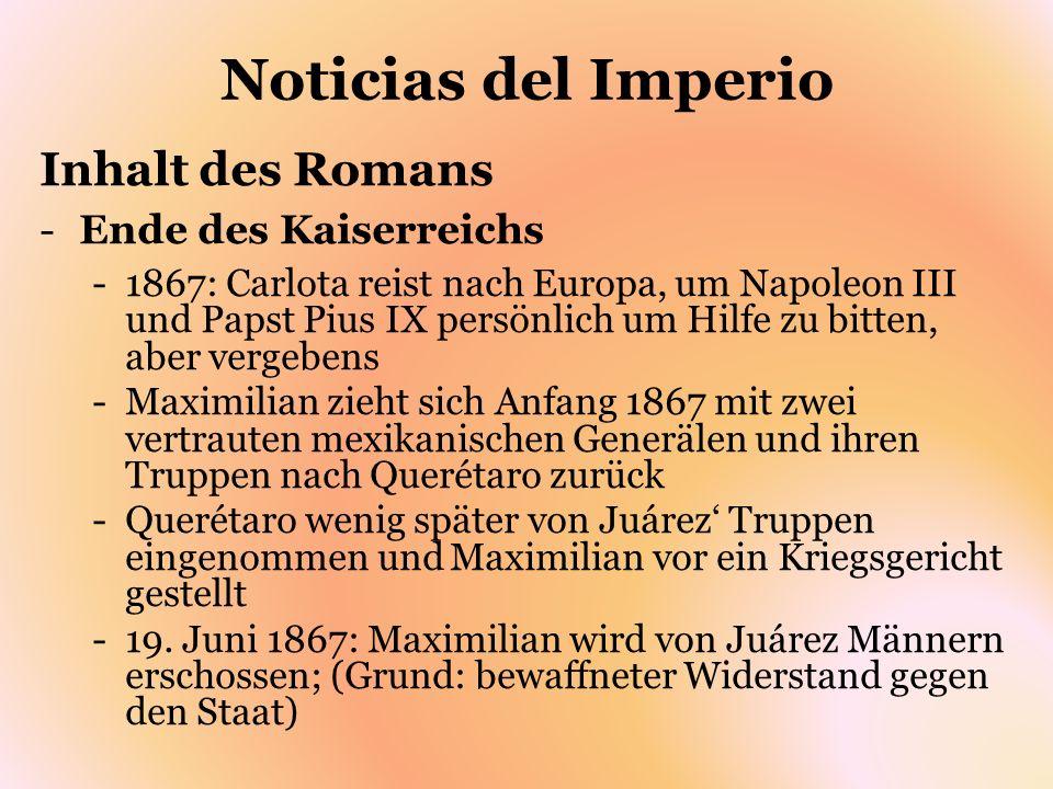 Noticias del Imperio Inhalt des Romans Ende des Kaiserreichs