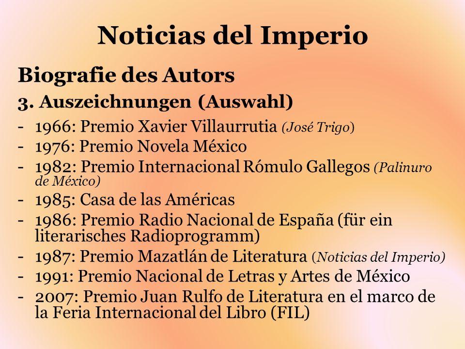 Noticias del Imperio Biografie des Autors 3. Auszeichnungen (Auswahl)
