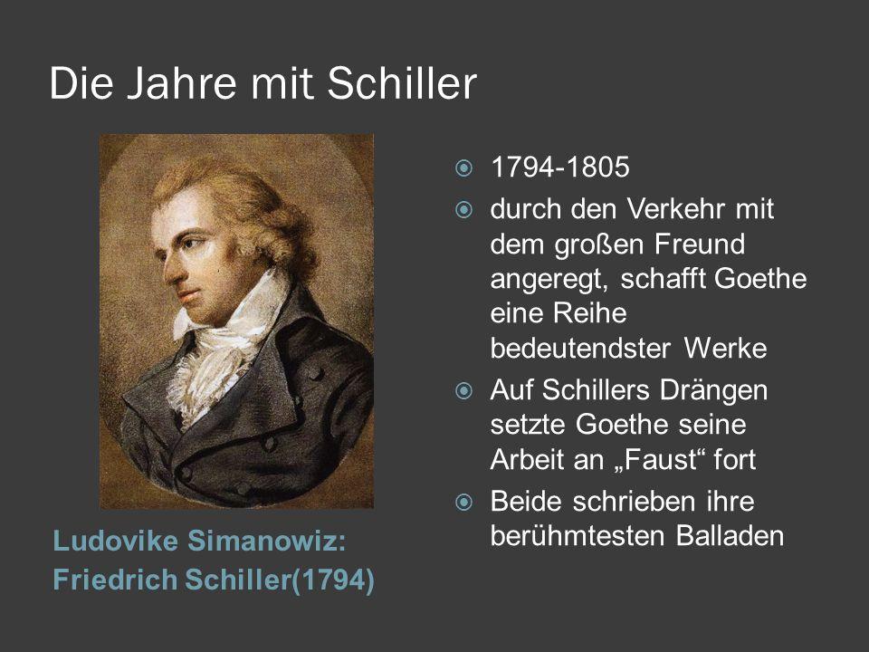 Die Jahre mit Schiller 1794-1805