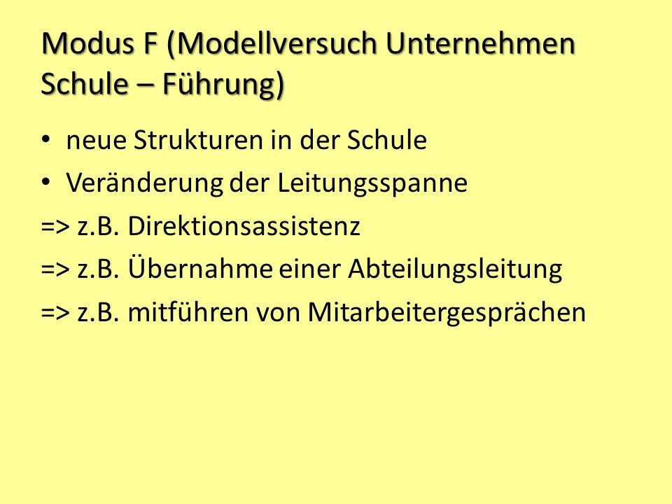 Modus F (Modellversuch Unternehmen Schule – Führung)