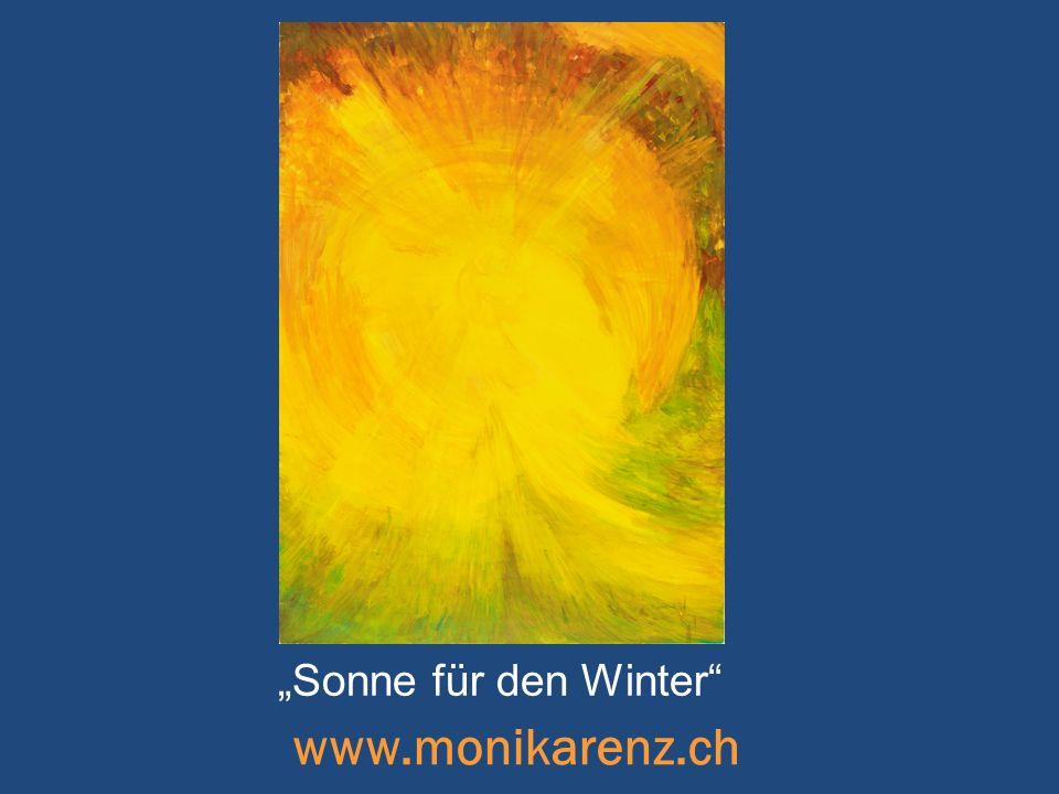 """""""Sonne für den Winter www.monikarenz.ch"""