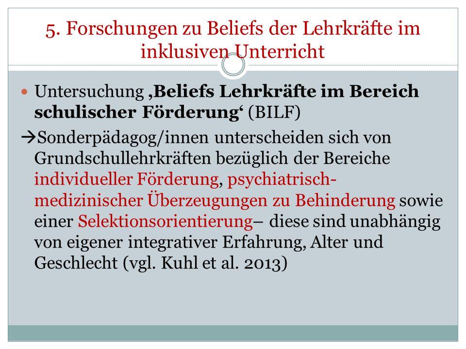 5. Forschungen zu Beliefs der Lehrkräfte im inklusiven Unterricht