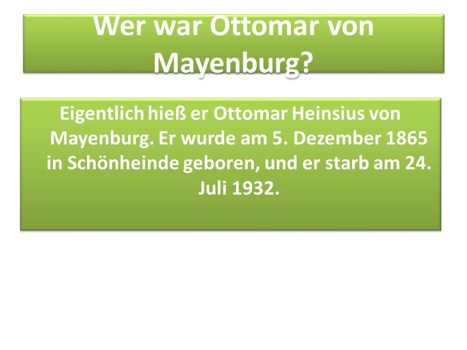 Wer war Ottomar von Mayenburg