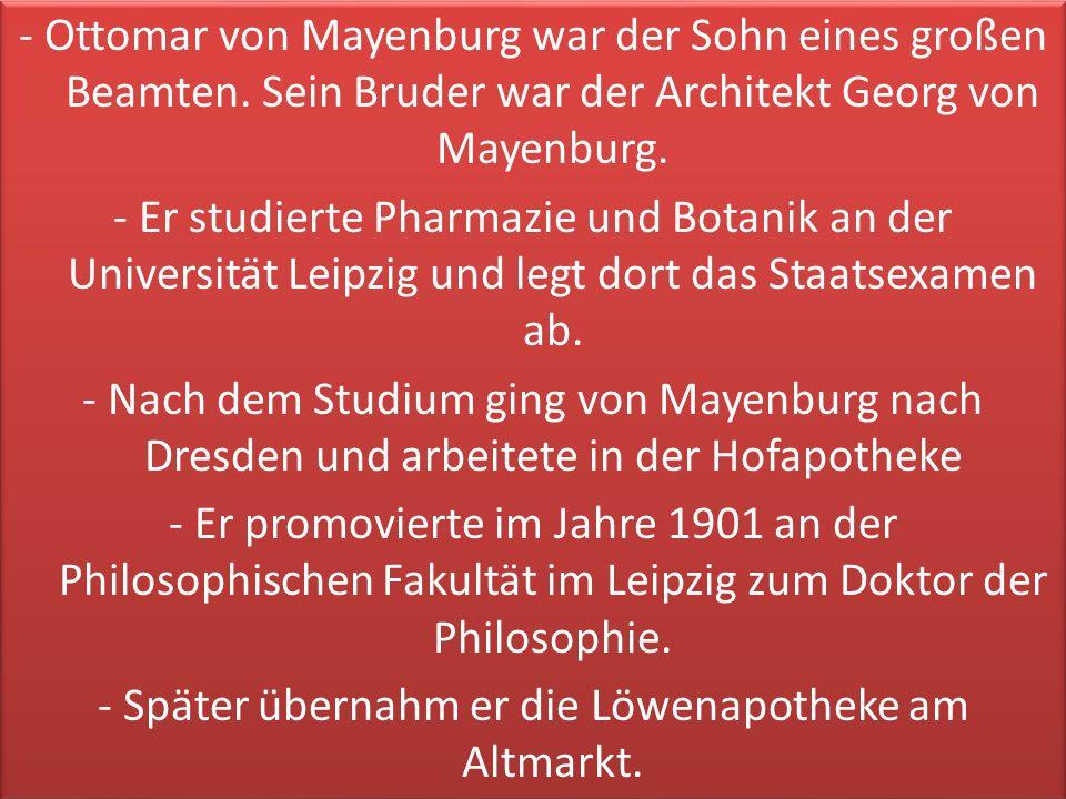 - Ottomar von Mayenburg war der Sohn eines großen Beamten