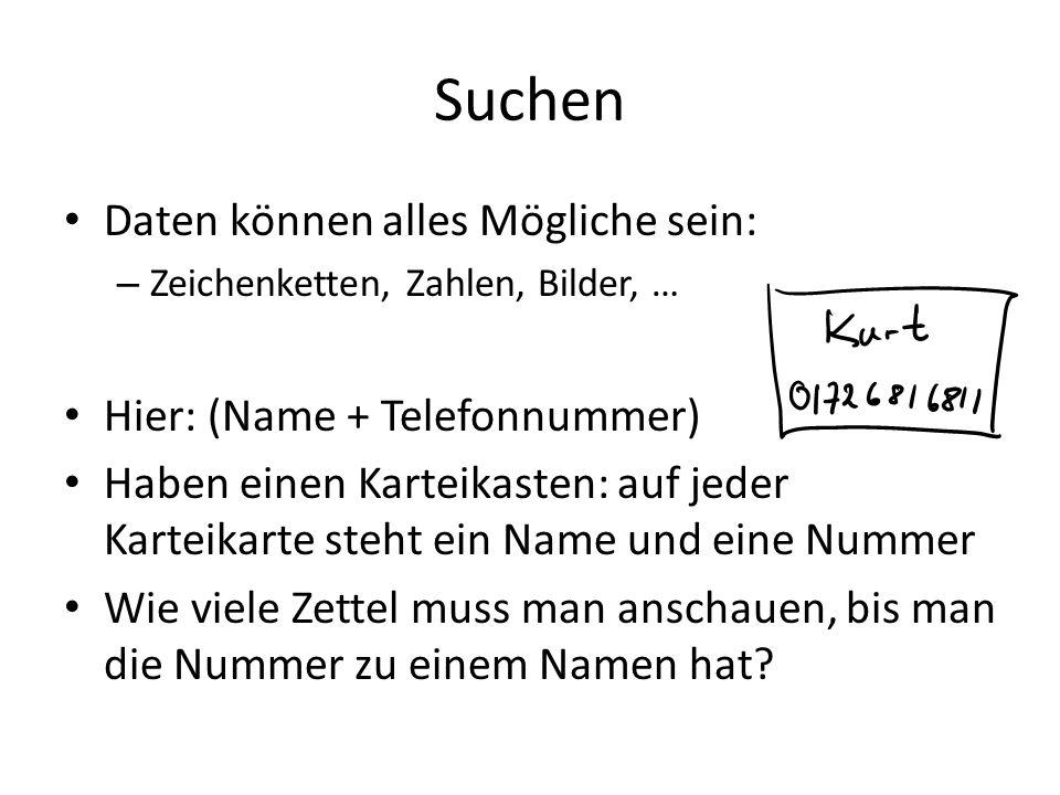 Suchen Daten können alles Mögliche sein: Hier: (Name + Telefonnummer)
