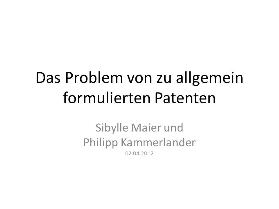 Das Problem von zu allgemein formulierten Patenten