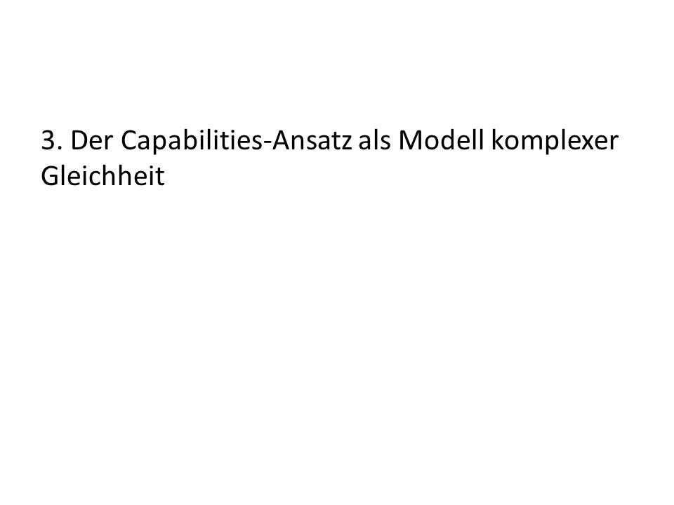 3. Der Capabilities-Ansatz als Modell komplexer Gleichheit