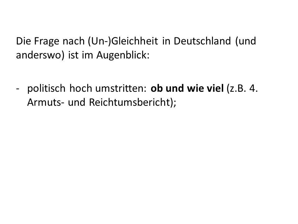 Die Frage nach (Un-)Gleichheit in Deutschland (und anderswo) ist im Augenblick: