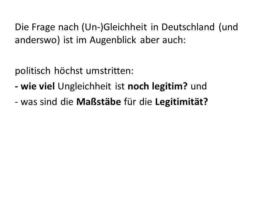 Die Frage nach (Un-)Gleichheit in Deutschland (und anderswo) ist im Augenblick aber auch: