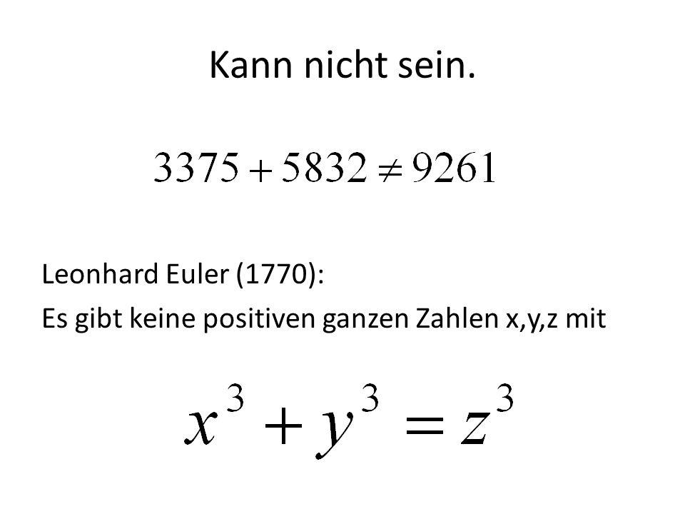 Kann nicht sein. Leonhard Euler (1770):