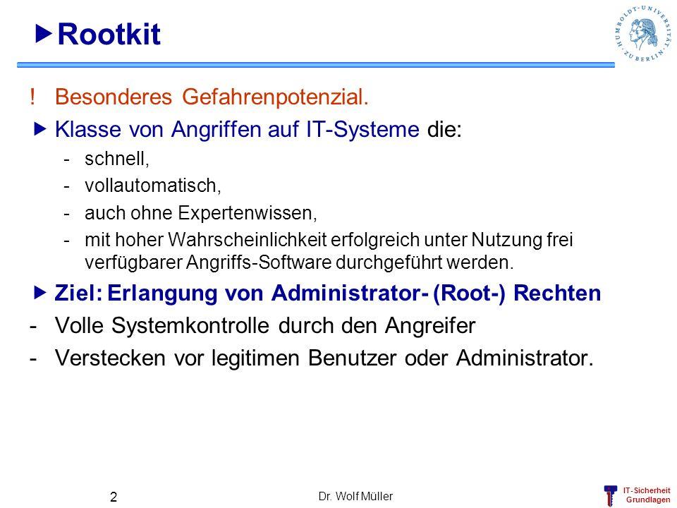 Rootkit Besonderes Gefahrenpotenzial.