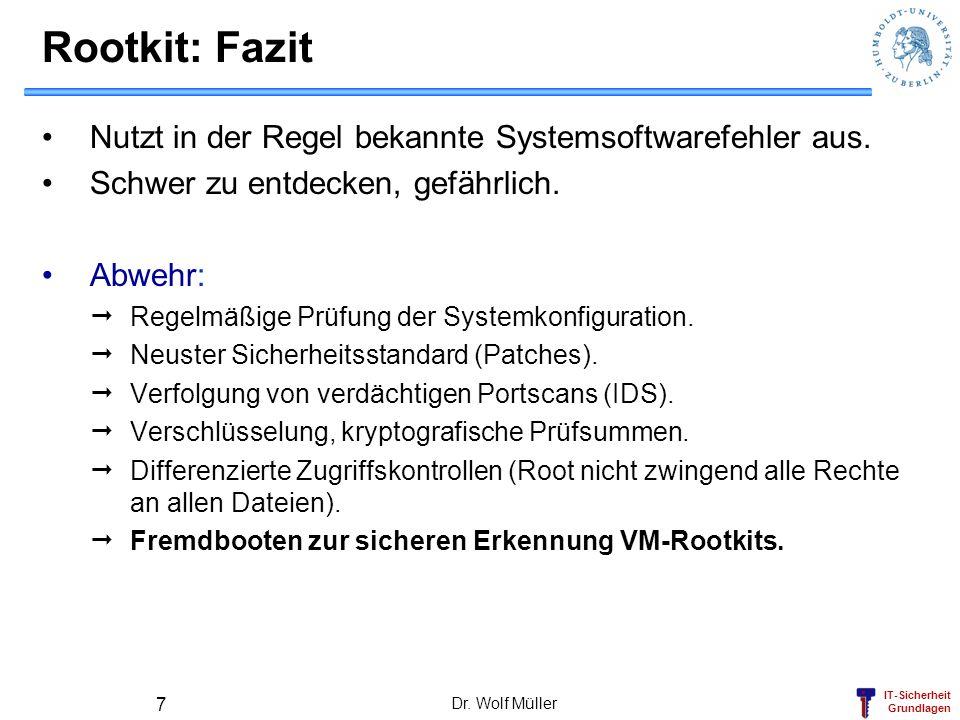 Rootkit: Fazit Nutzt in der Regel bekannte Systemsoftwarefehler aus.