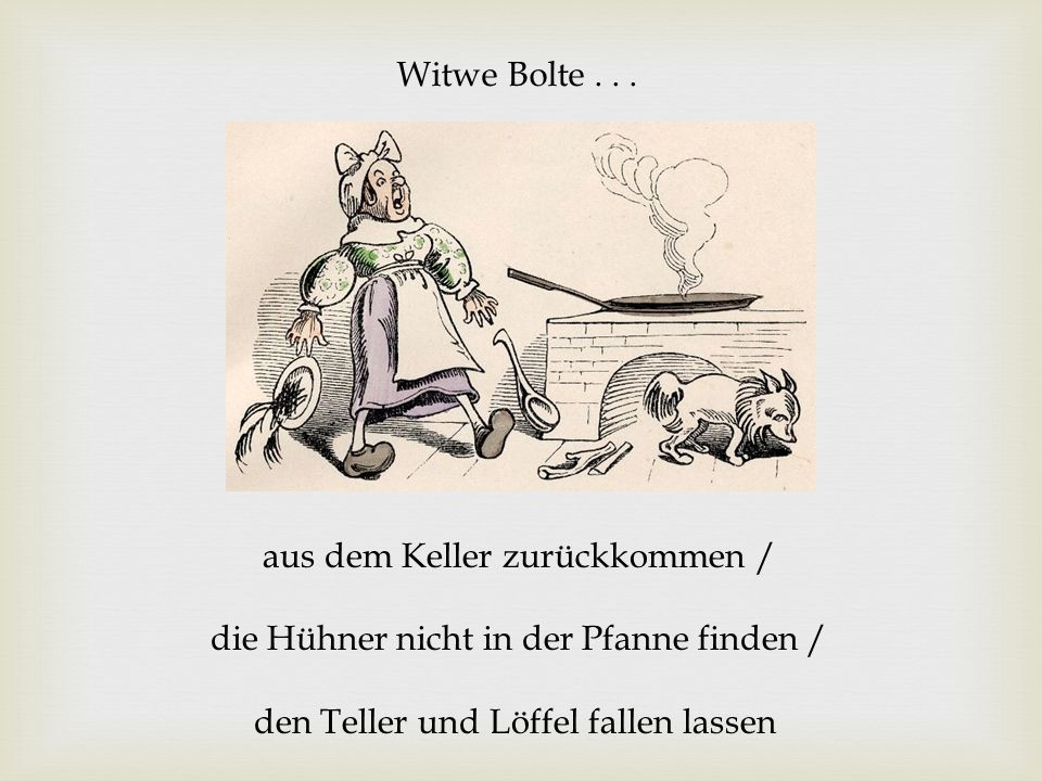 Witwe Bolte .
