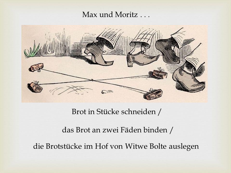 Max und Moritz .