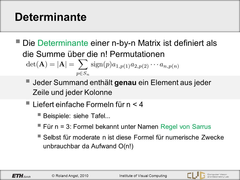 Determinante Die Determinante einer n-by-n Matrix ist definiert als die Summe über die n! Permutationen.
