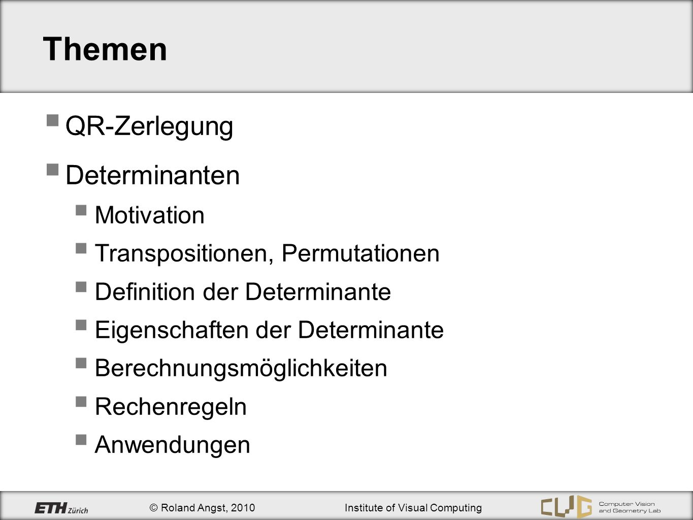 Themen QR-Zerlegung Determinanten Motivation
