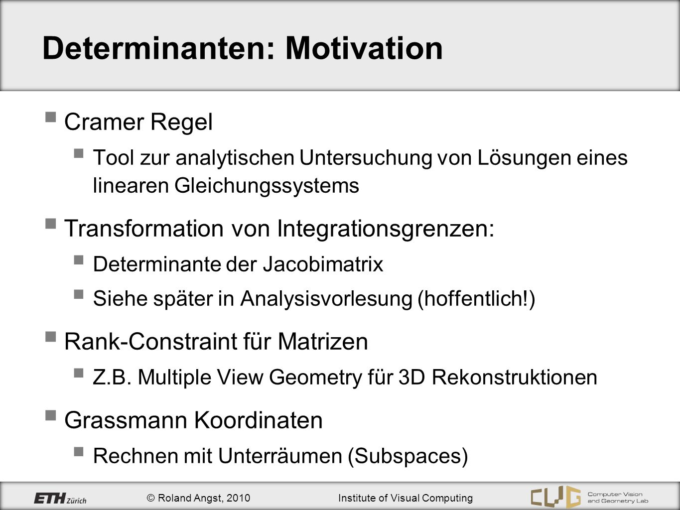 Determinanten: Motivation