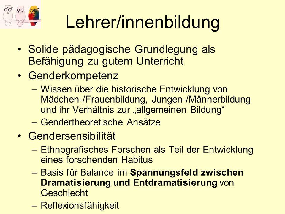 Lehrer/innenbildung Solide pädagogische Grundlegung als Befähigung zu gutem Unterricht. Genderkompetenz.