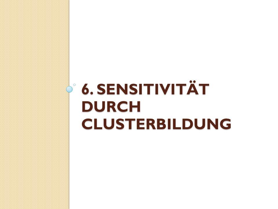 6. Sensitivität durch Clusterbildung