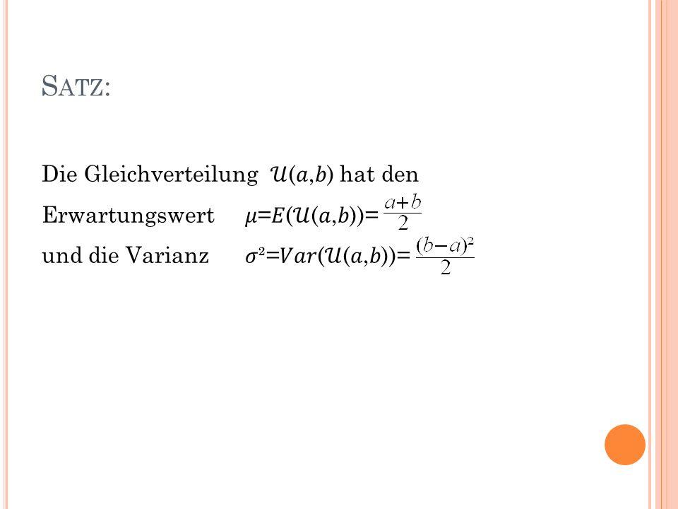 Satz: Die Gleichverteilung 𝒰(𝑎,𝑏) hat den Erwartungswert 𝜇=𝐸(𝒰(𝑎,𝑏))=