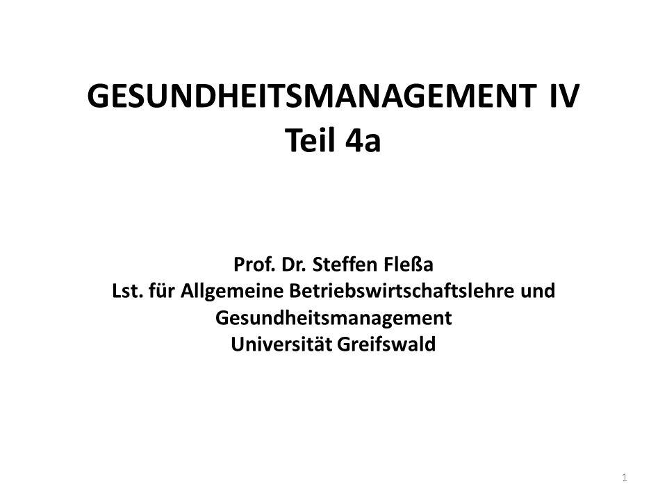 GESUNDHEITSMANAGEMENT IV Teil 4a Prof. Dr. Steffen Fleßa Lst