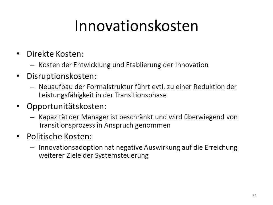 Innovationskosten Direkte Kosten: Disruptionskosten: