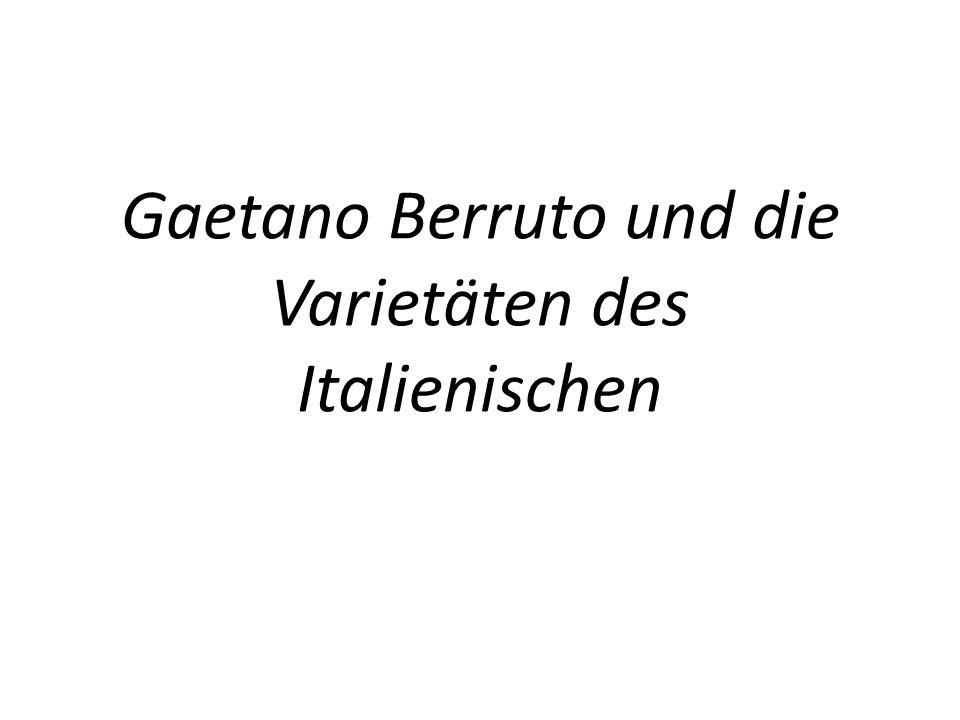 Gaetano Berruto und die Varietäten des Italienischen