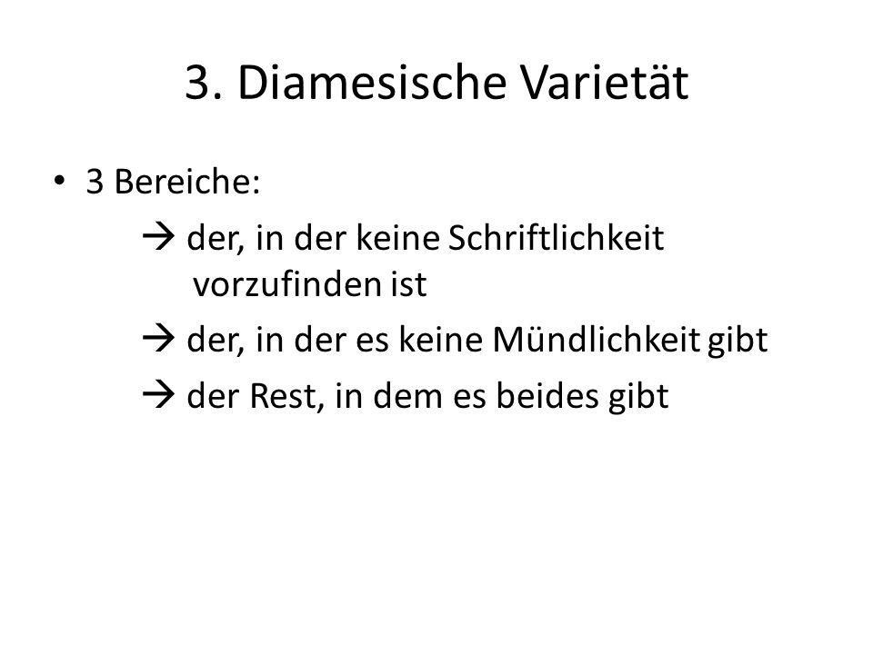 3. Diamesische Varietät 3 Bereiche: