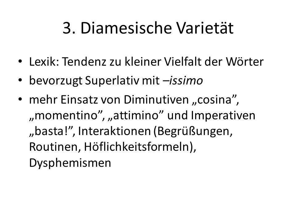3. Diamesische Varietät Lexik: Tendenz zu kleiner Vielfalt der Wörter