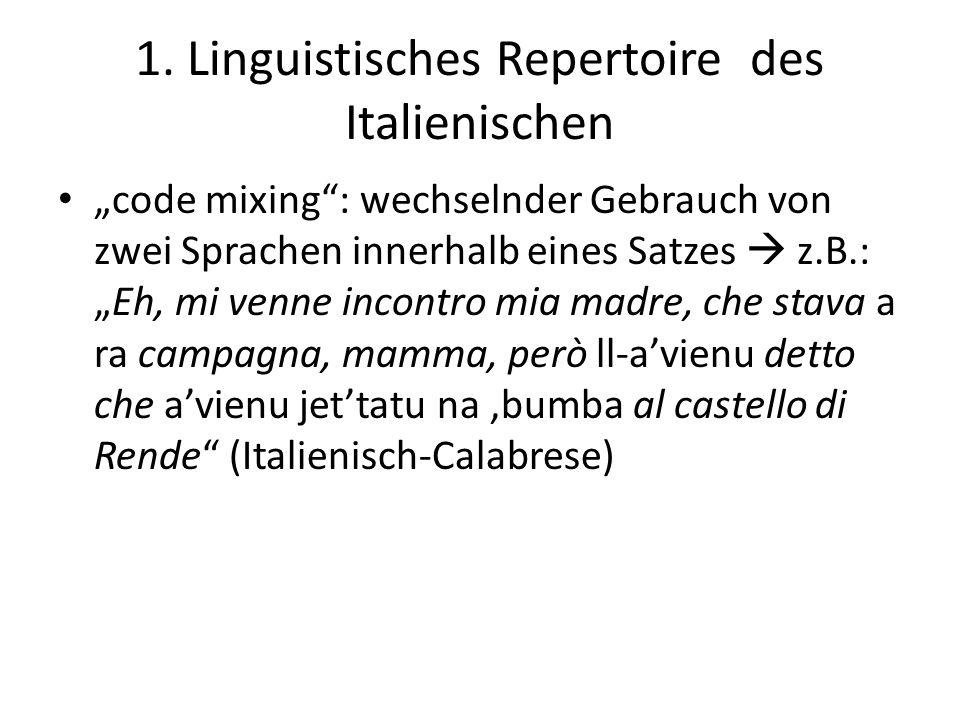 1. Linguistisches Repertoire des Italienischen