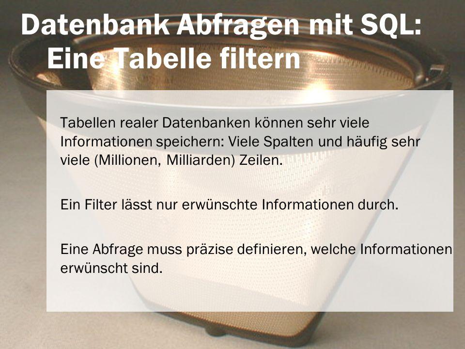 Datenbank Abfragen mit SQL: Eine Tabelle filtern