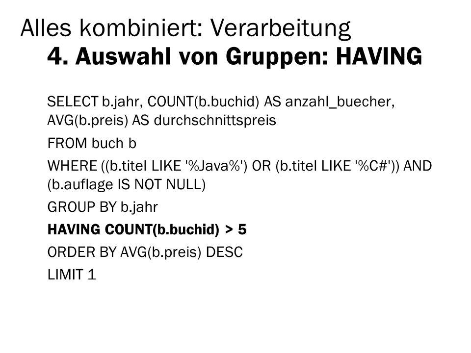 Alles kombiniert: Verarbeitung 4. Auswahl von Gruppen: HAVING