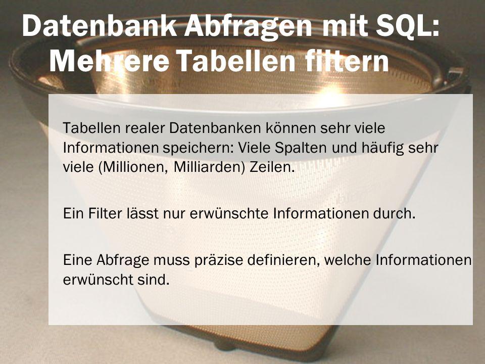 Datenbank Abfragen mit SQL: Mehrere Tabellen filtern