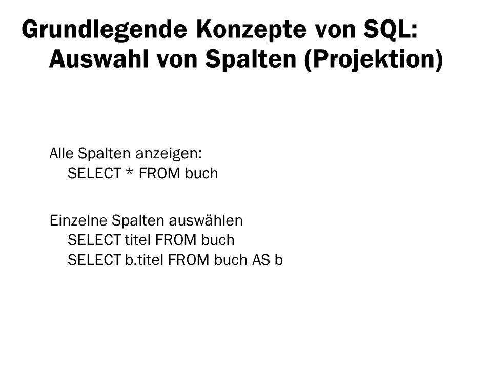 Grundlegende Konzepte von SQL: Auswahl von Spalten (Projektion)
