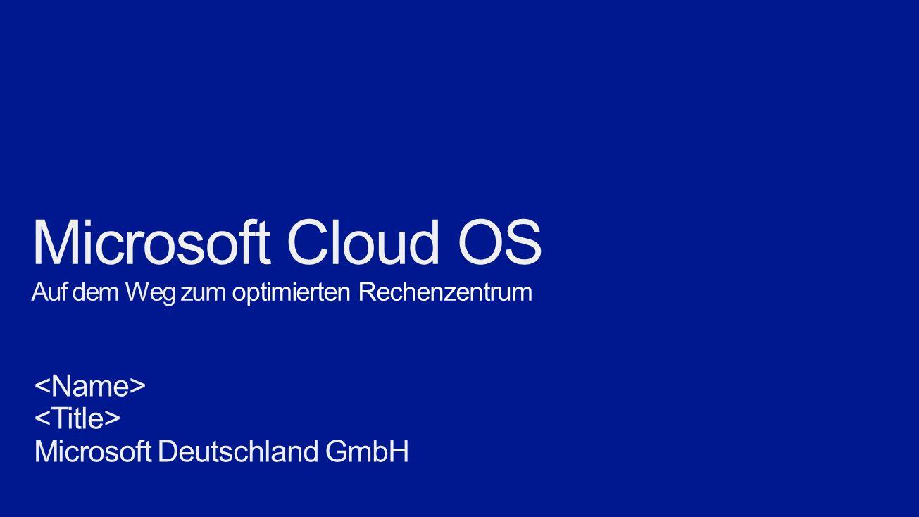 Microsoft Cloud OS Auf dem Weg zum optimierten Rechenzentrum