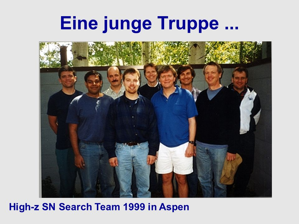 Eine junge Truppe ... High-z SN Search Team 1999 in Aspen