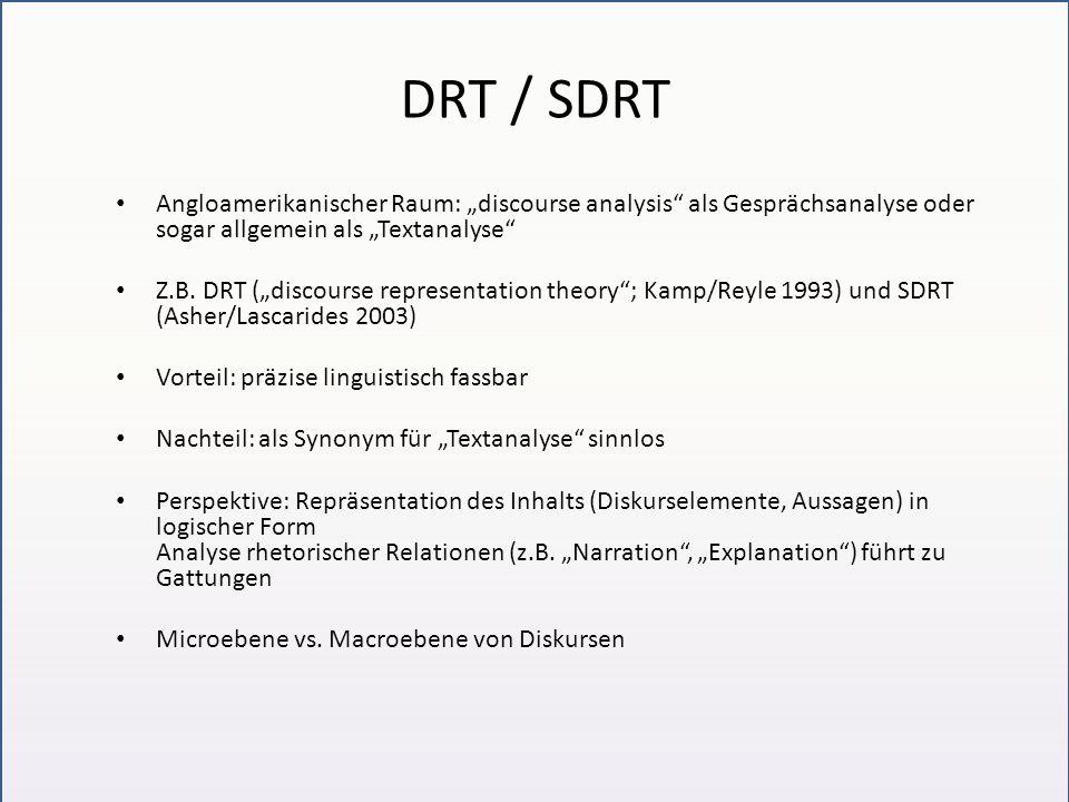 """DRT / SDRT Angloamerikanischer Raum: """"discourse analysis als Gesprächsanalyse oder sogar allgemein als """"Textanalyse"""