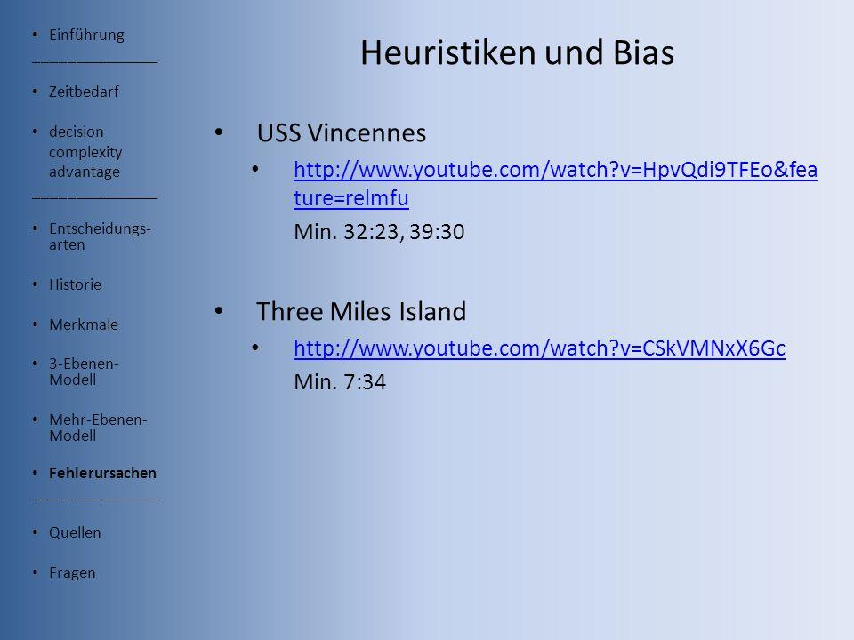 Heuristiken und Bias USS Vincennes Three Miles Island