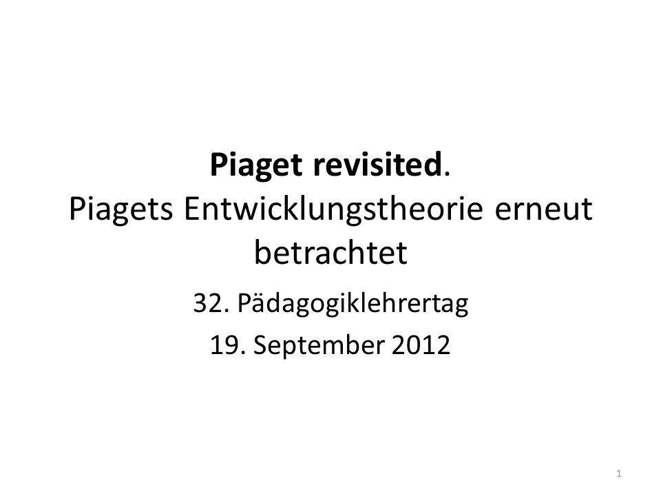 Piaget revisited. Piagets Entwicklungstheorie erneut betrachtet