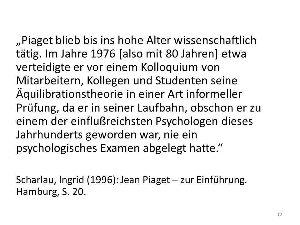 """""""Piaget blieb bis ins hohe Alter wissenschaftlich tätig"""