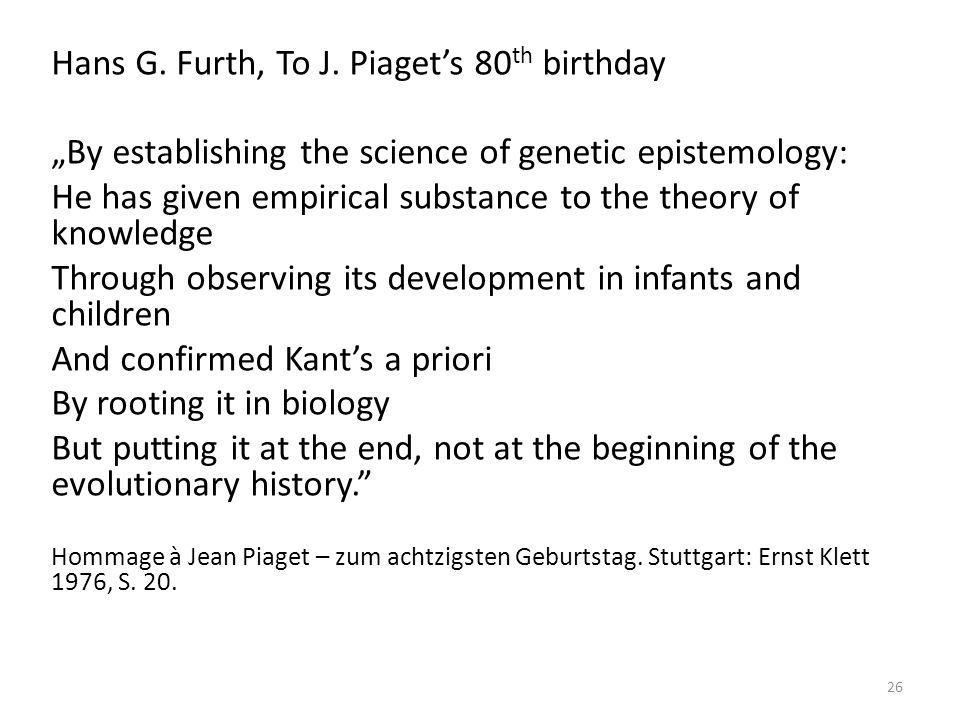 Hans G. Furth, To J. Piaget's 80th birthday
