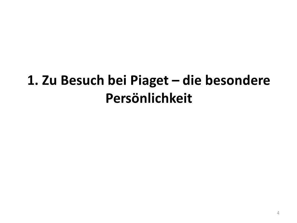 1. Zu Besuch bei Piaget – die besondere Persönlichkeit