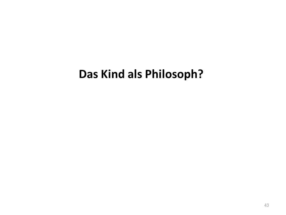 Das Kind als Philosoph