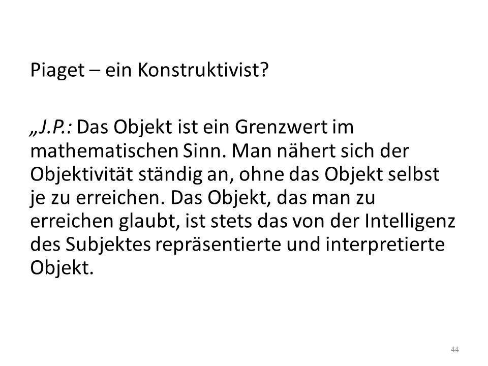 """Piaget – ein Konstruktivist. """"J. P"""